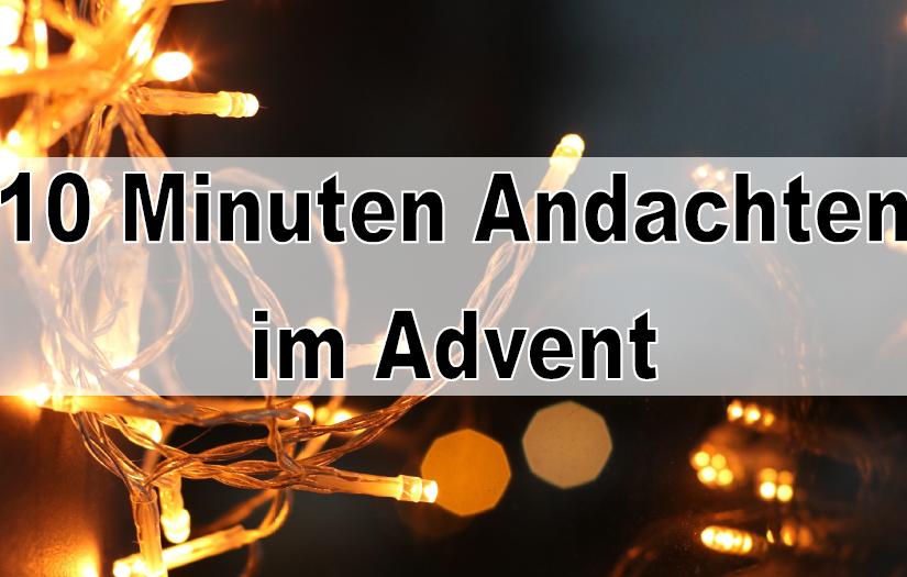 10 Minuten Andachten im Advent