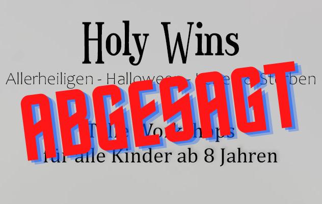 Holy wins findet in diesem Jahr nicht statt!