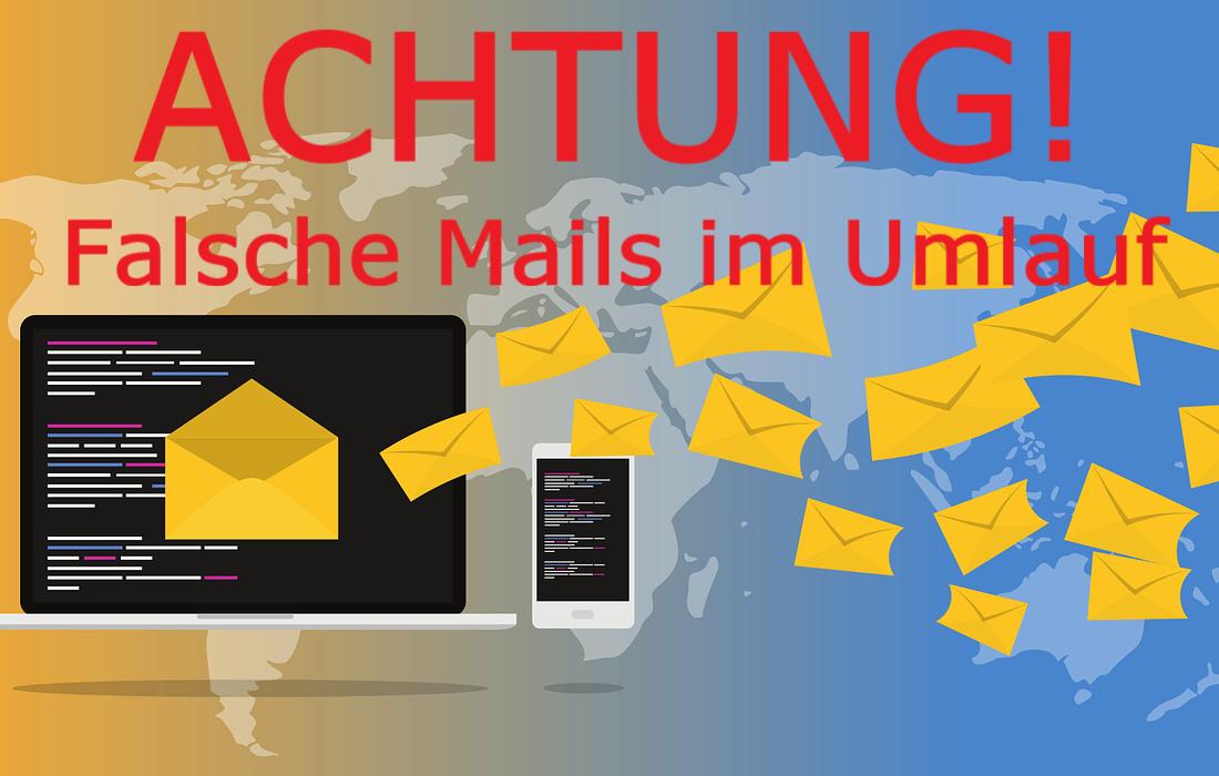 ACHTUNG! Falsche Mails im Umlauf